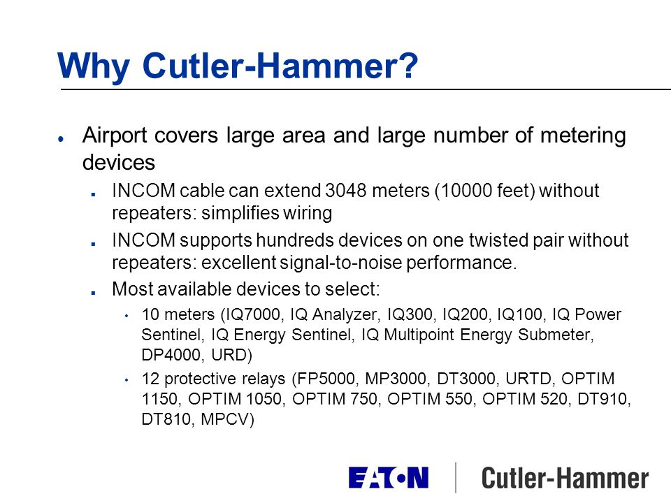Why Cutler-Hammer Airport covers large area and large number of metering devices.