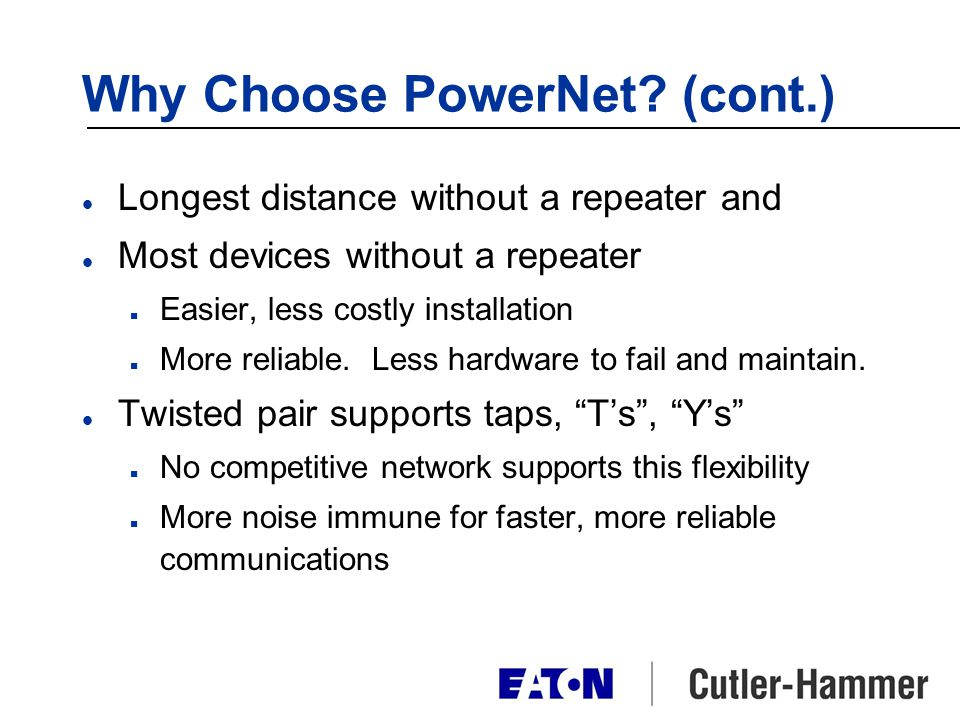Why Choose PowerNet (cont.)