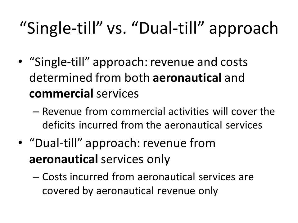 Single-till vs. Dual-till approach