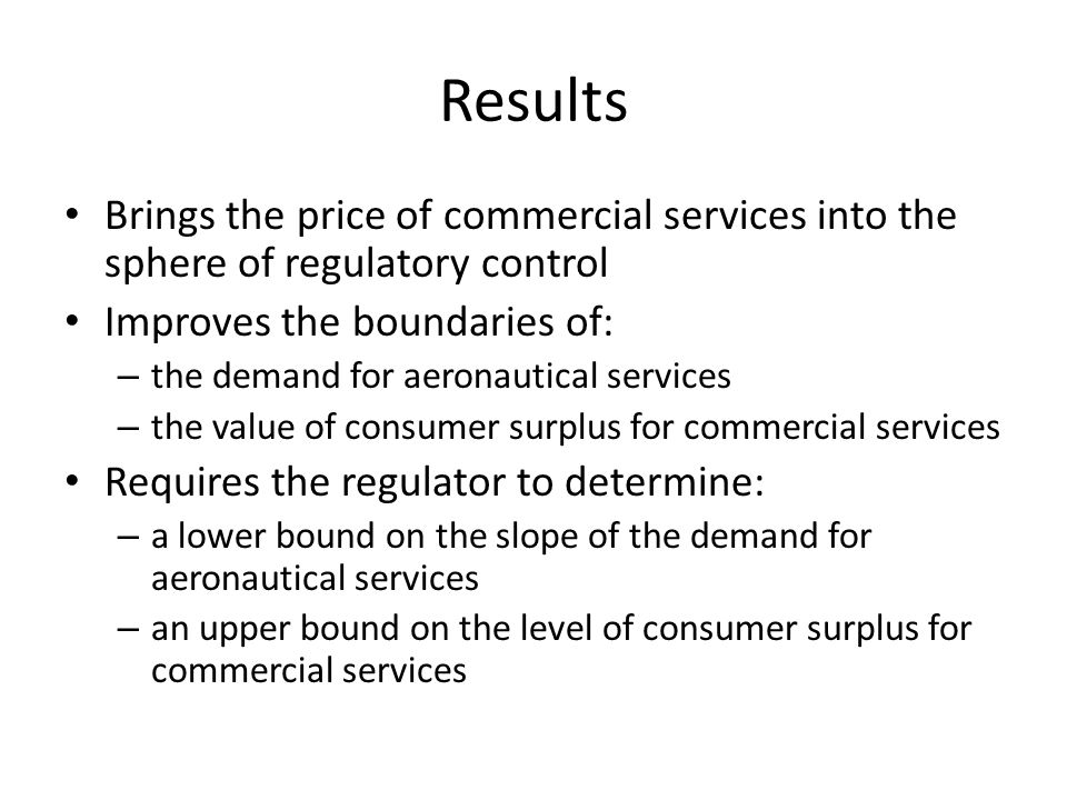 Results Brings the price of commercial services into the sphere of regulatory control. Improves the boundaries of: