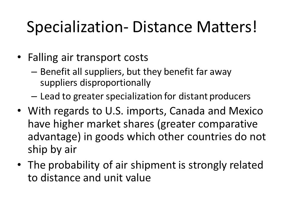 Specialization- Distance Matters!