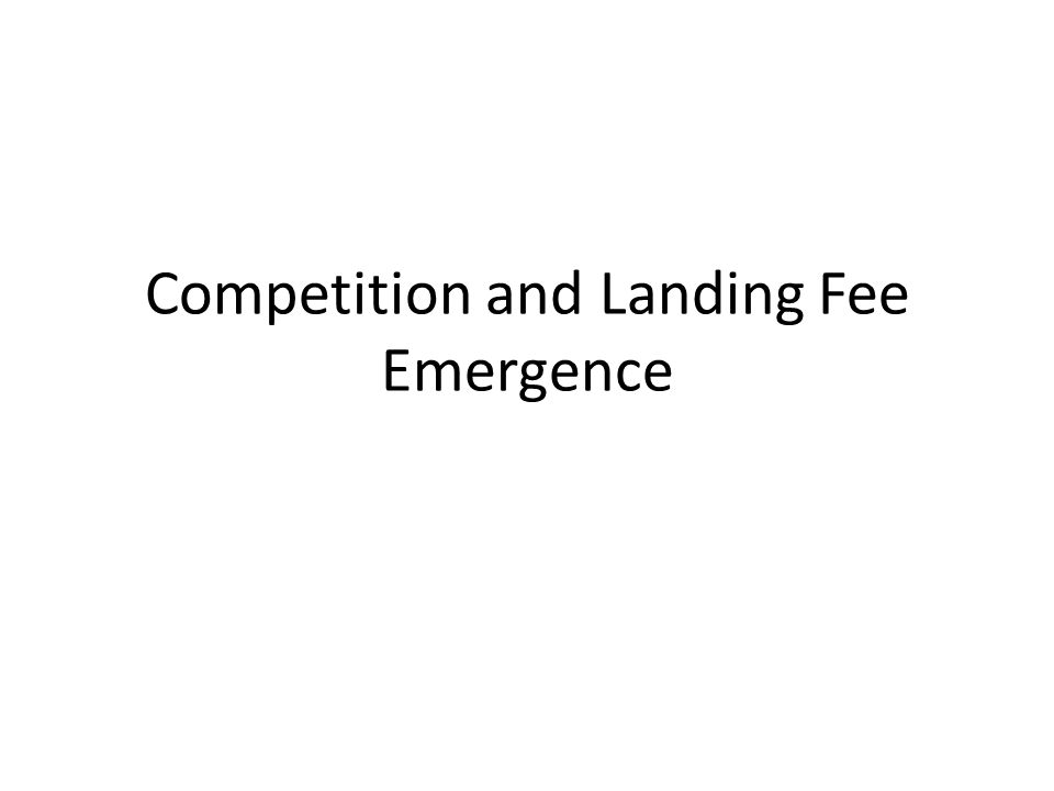 Competition and Landing Fee Emergence