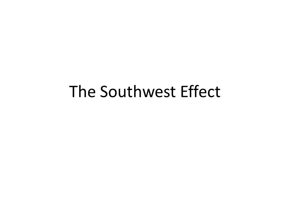 The Southwest Effect