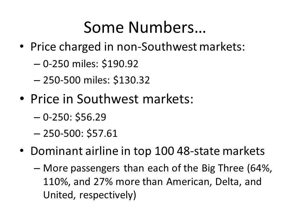 Some Numbers… Price in Southwest markets: