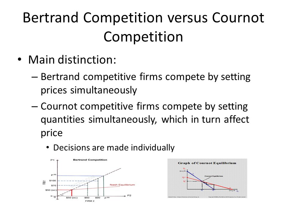 Bertrand Competition versus Cournot Competition