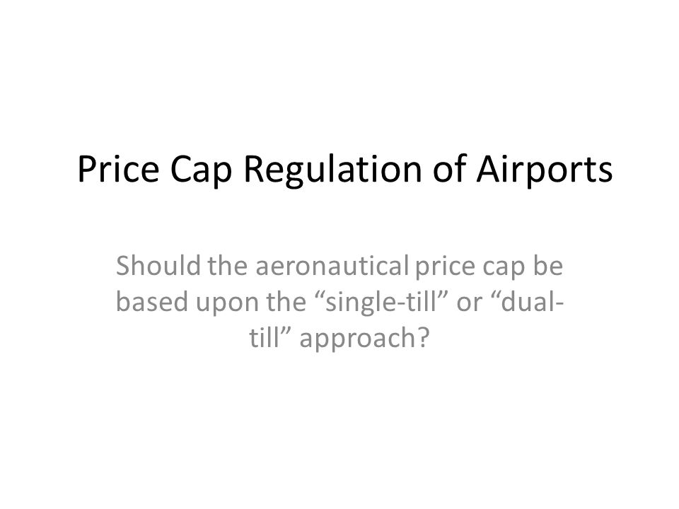 Price Cap Regulation of Airports
