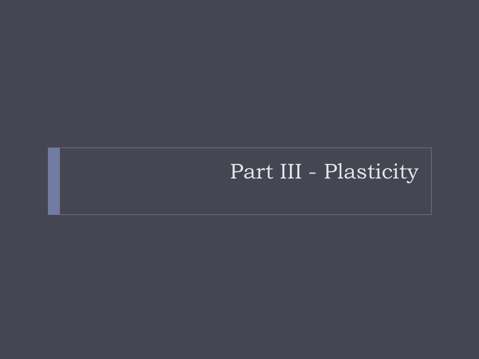 Part III - Plasticity