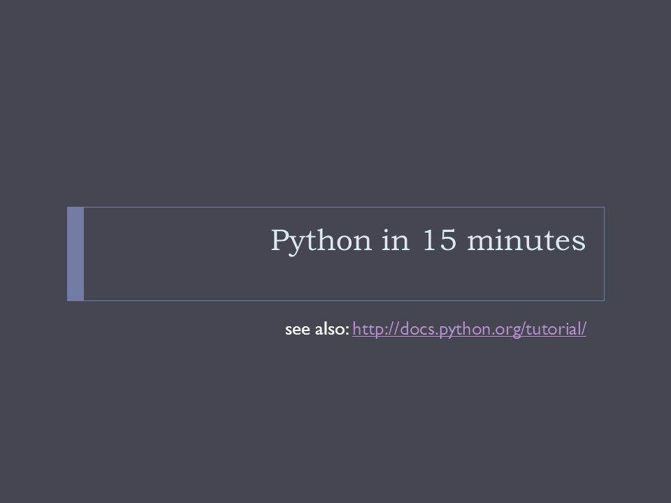 Python in 15 minutes see also: http://docs.python.org/tutorial/