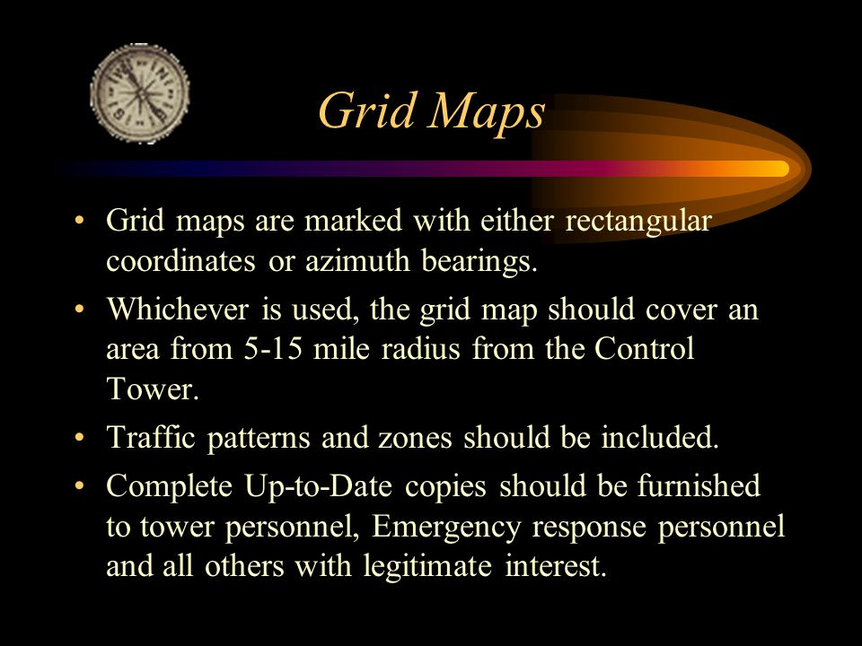 Grid Maps Grid maps are marked with either rectangular coordinates or azimuth bearings.