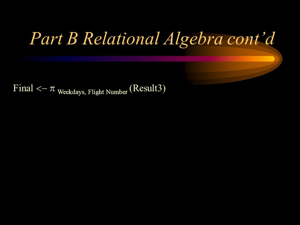 Part B Relational Algebra cont'd