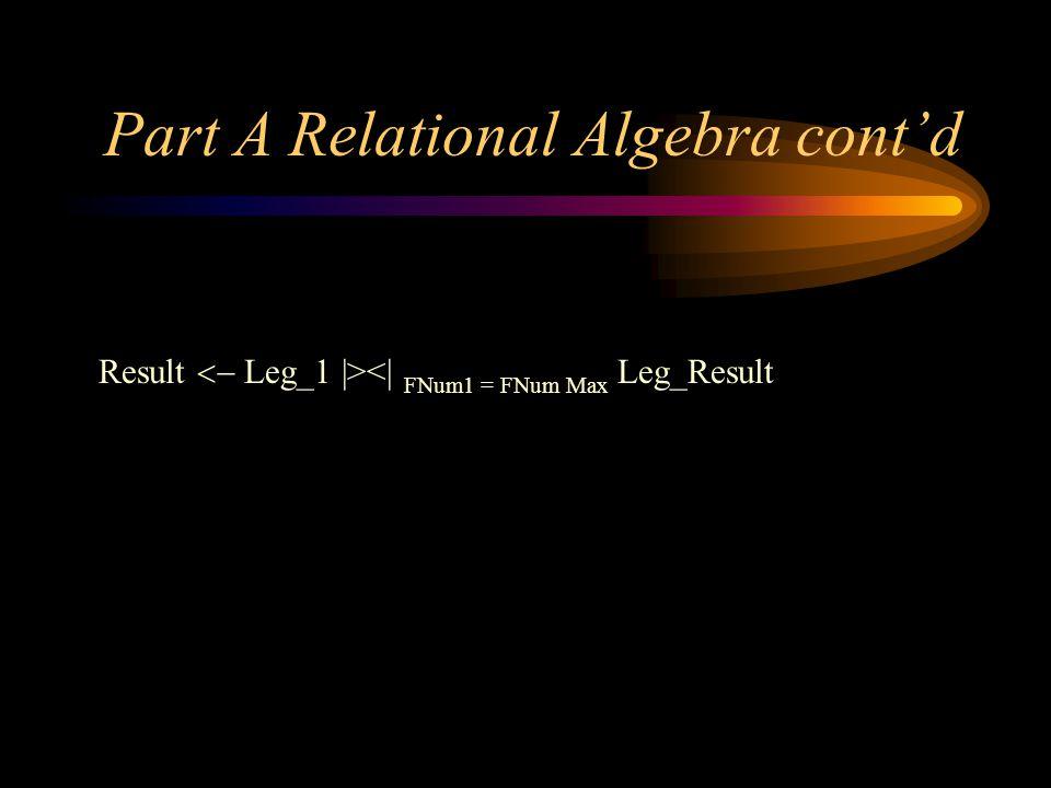 Part A Relational Algebra cont'd