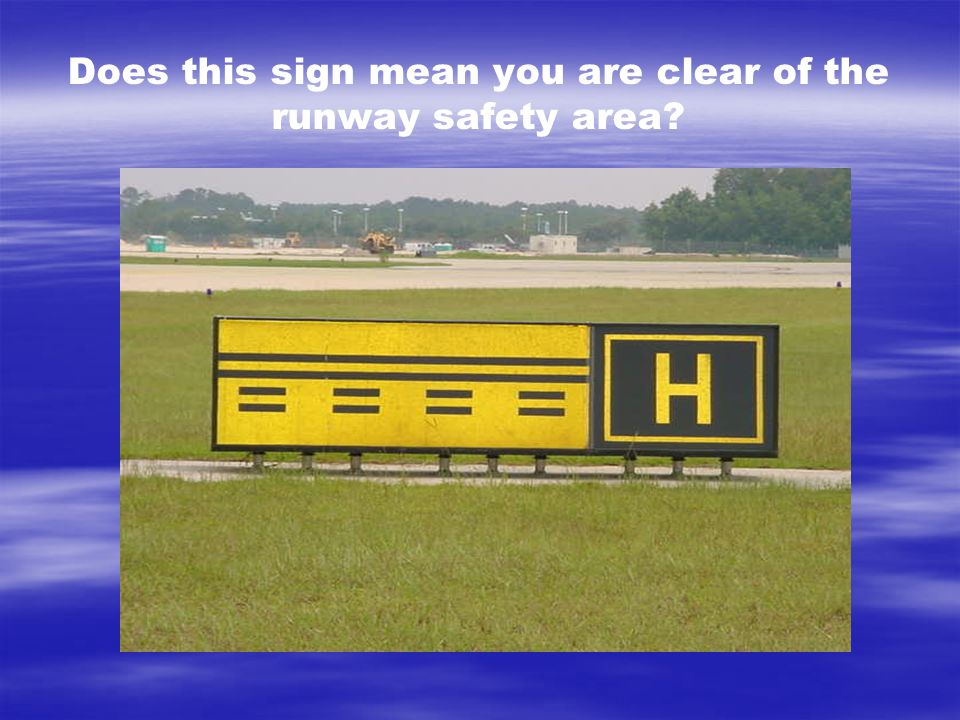 Does this sign mean you are clear of the runway safety area