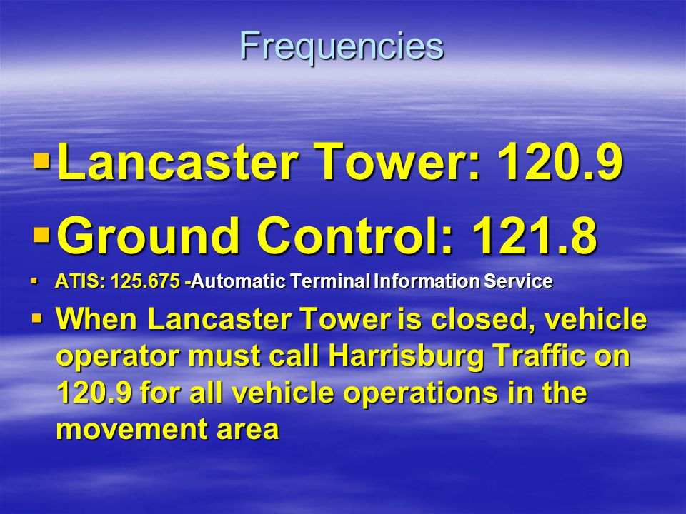 Lancaster Tower: 120.9 Ground Control: 121.8 Frequencies