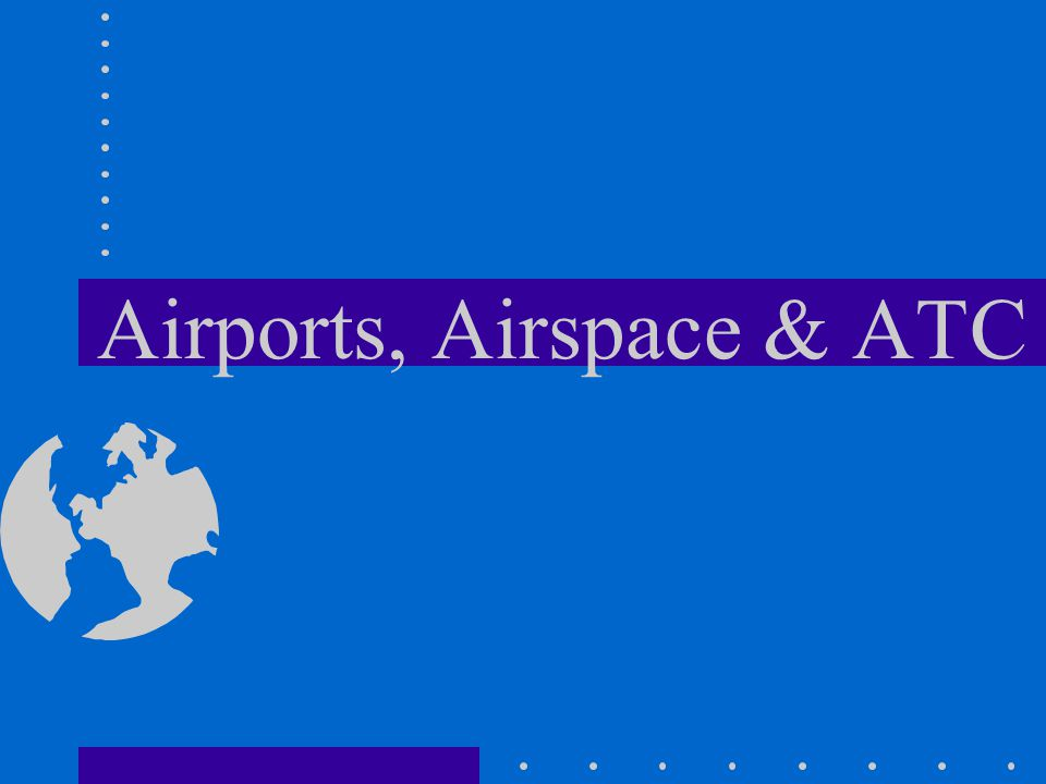 Airports, Airspace & ATC