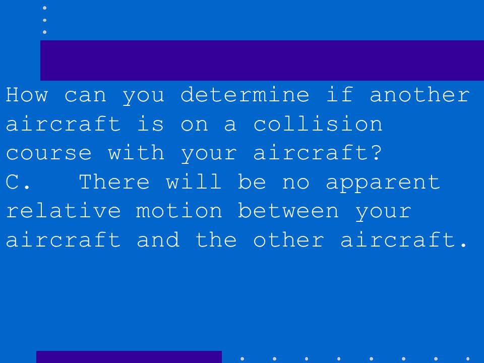 How can you determine if another aircraft is on a collision course with your aircraft