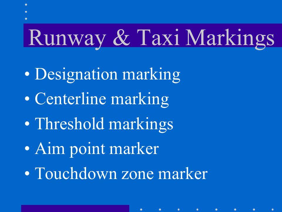 Runway & Taxi Markings Designation marking Centerline marking