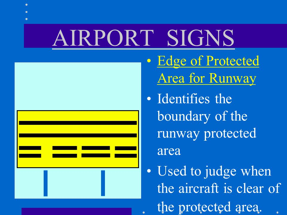 AIRPORT SIGNS Edge of Protected Area for Runway