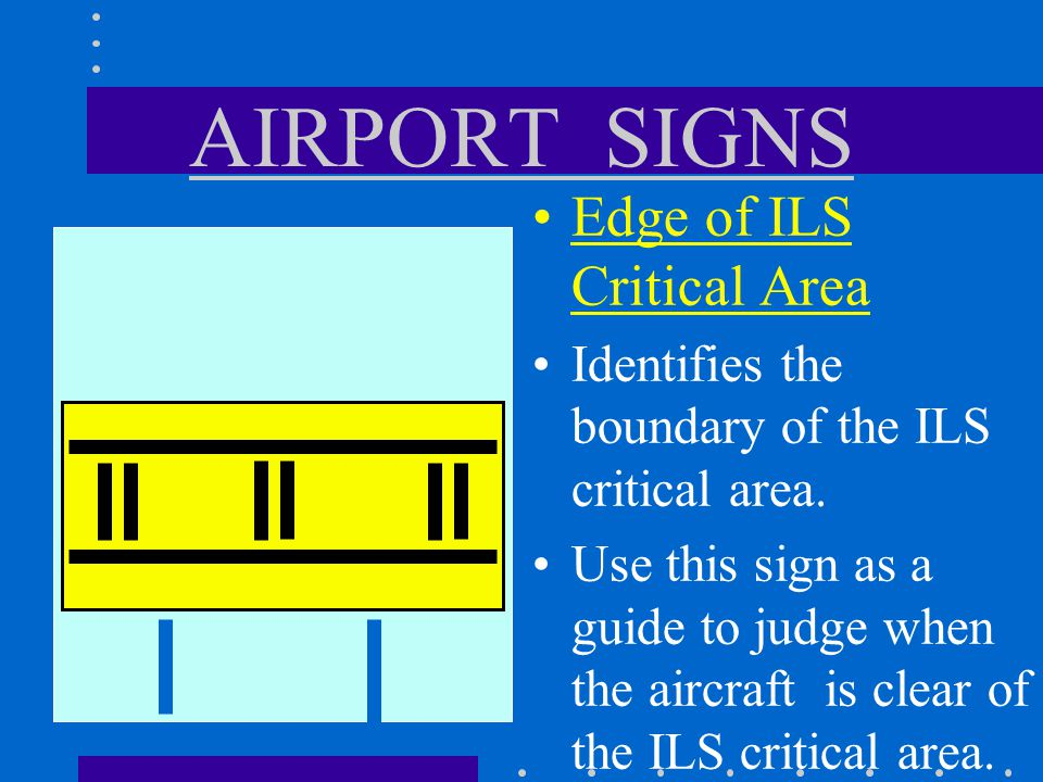 AIRPORT SIGNS Edge of ILS Critical Area