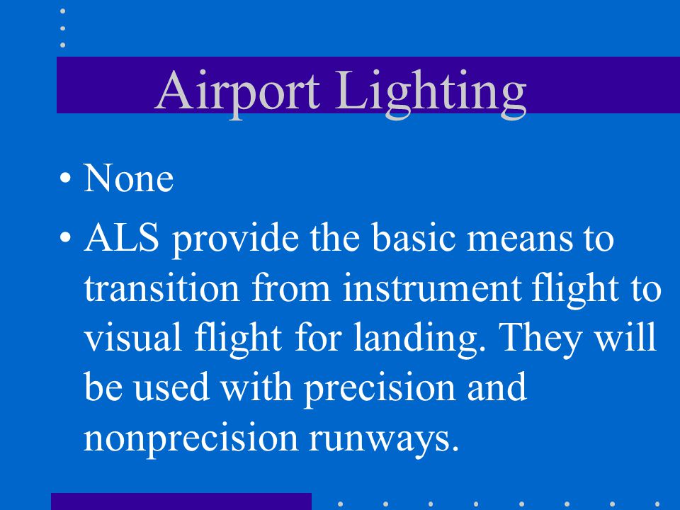 Airport Lighting None.