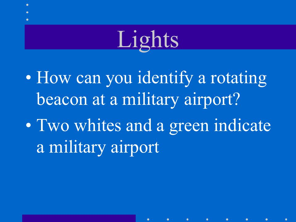 Lights How can you identify a rotating beacon at a military airport