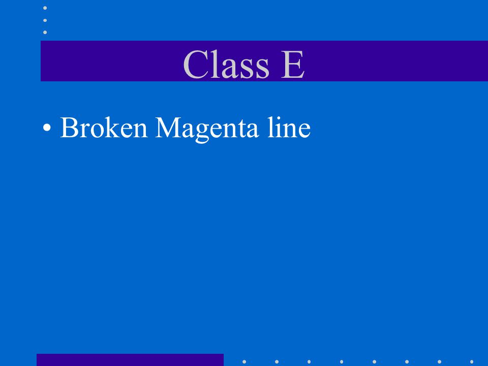 Class E Broken Magenta line
