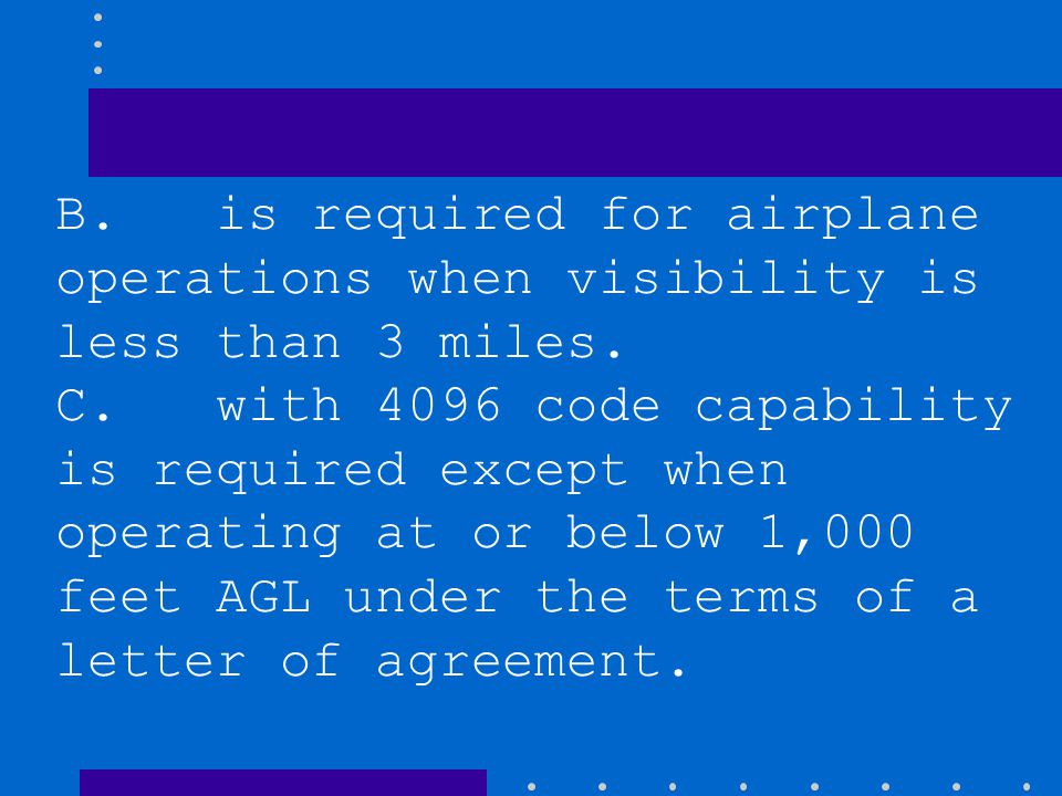 B. is required for airplane operations when visibility is less than 3 miles.