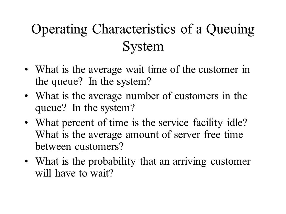 Operating Characteristics of a Queuing System