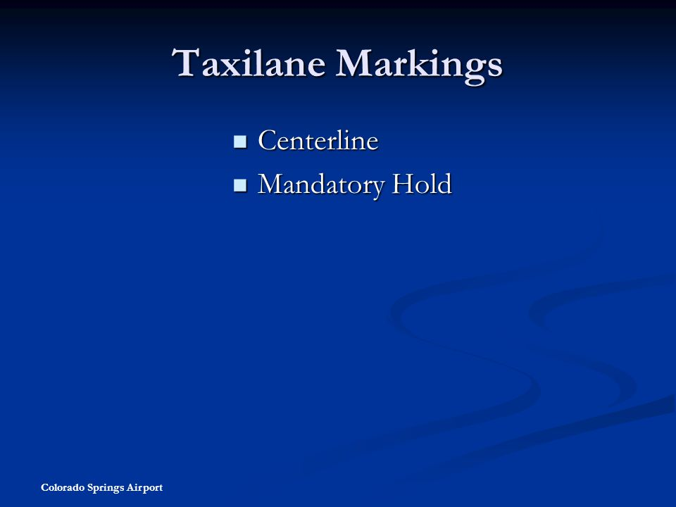 Taxilane Markings Centerline Mandatory Hold Colorado Springs Airport
