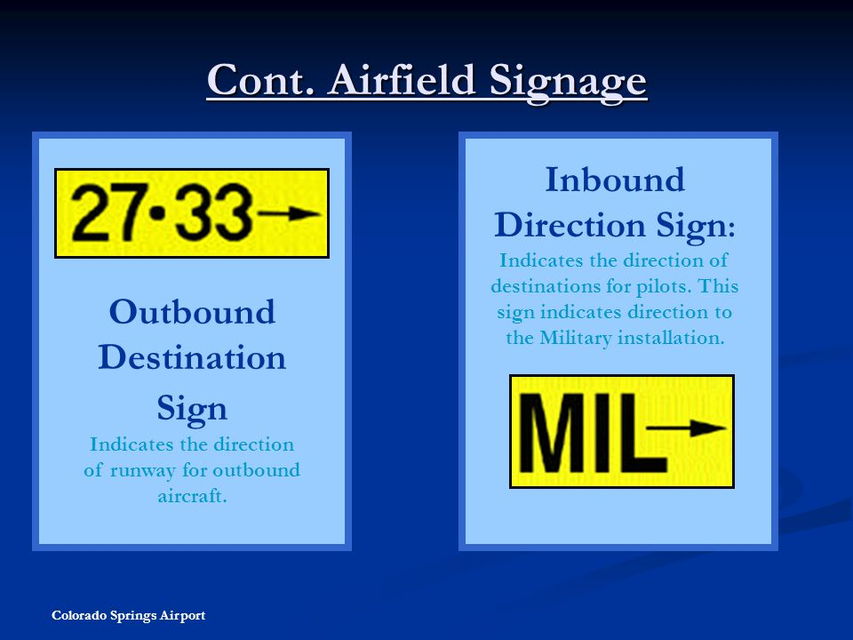Cont. Airfield Signage Inbound Direction Sign: