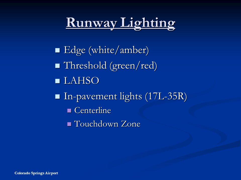 Runway Lighting Edge (white/amber) Threshold (green/red) LAHSO