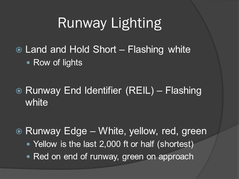 Runway Lighting Land and Hold Short – Flashing white