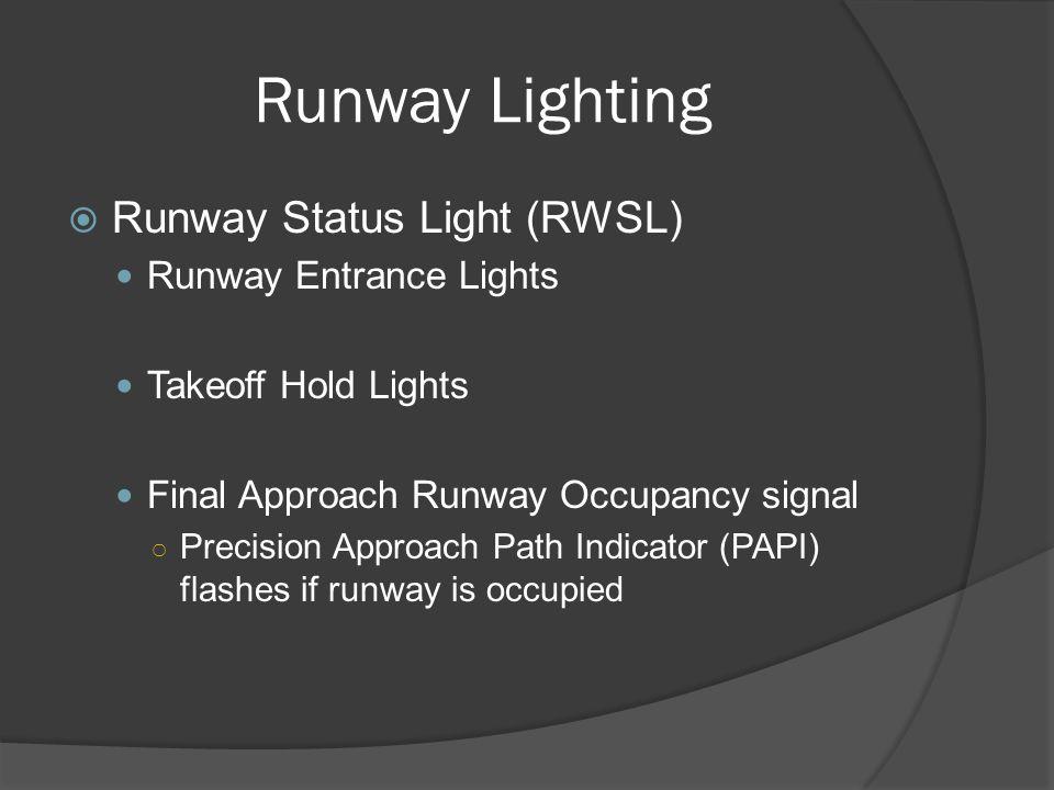 Runway Lighting Runway Status Light (RWSL) Runway Entrance Lights