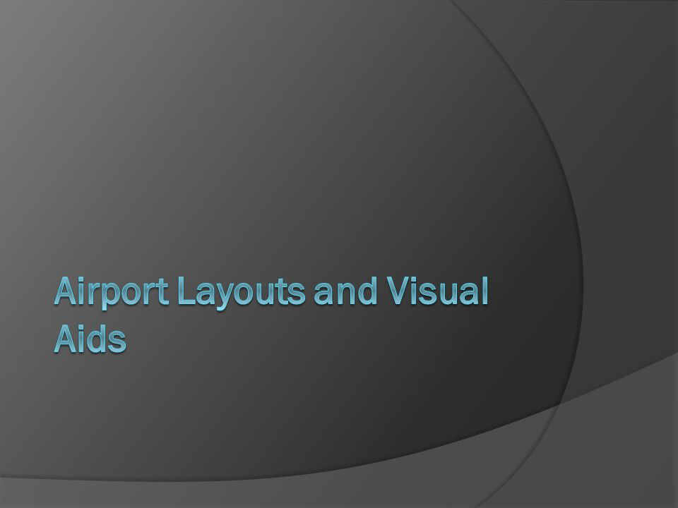Airport Layouts and Visual Aids