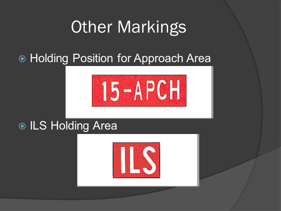 Other Markings Holding Position for Approach Area ILS Holding Area