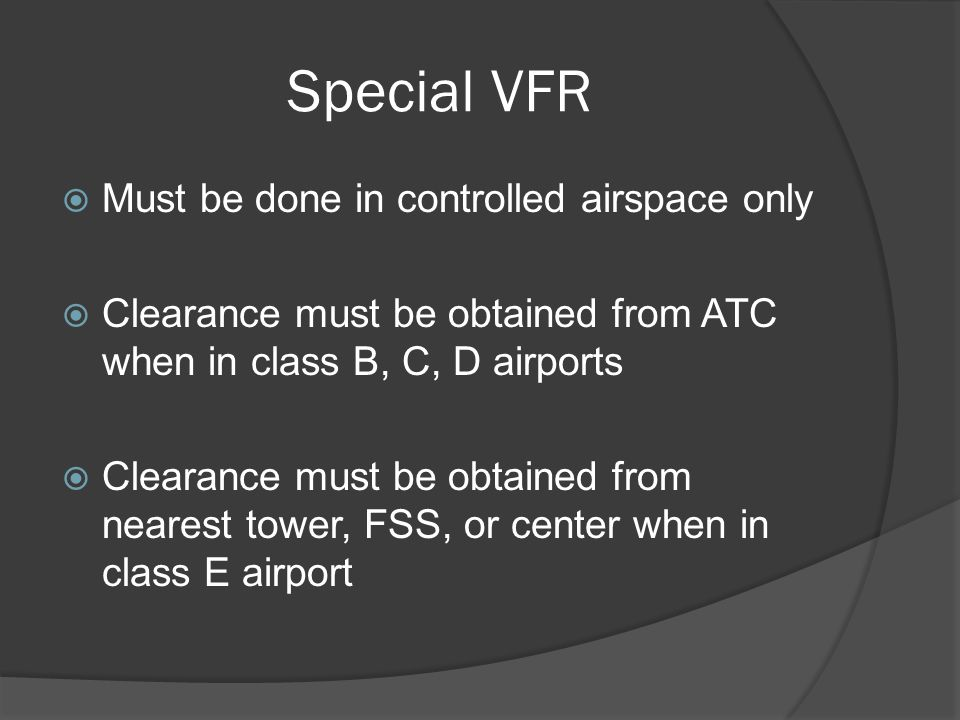 Special VFR Must be done in controlled airspace only