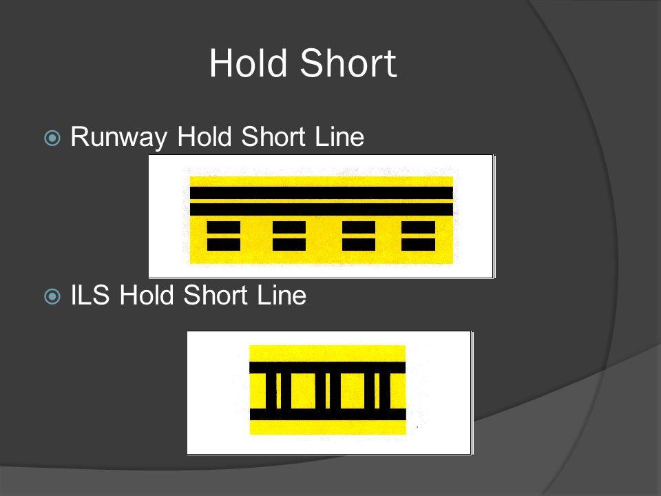 Hold Short Runway Hold Short Line ILS Hold Short Line