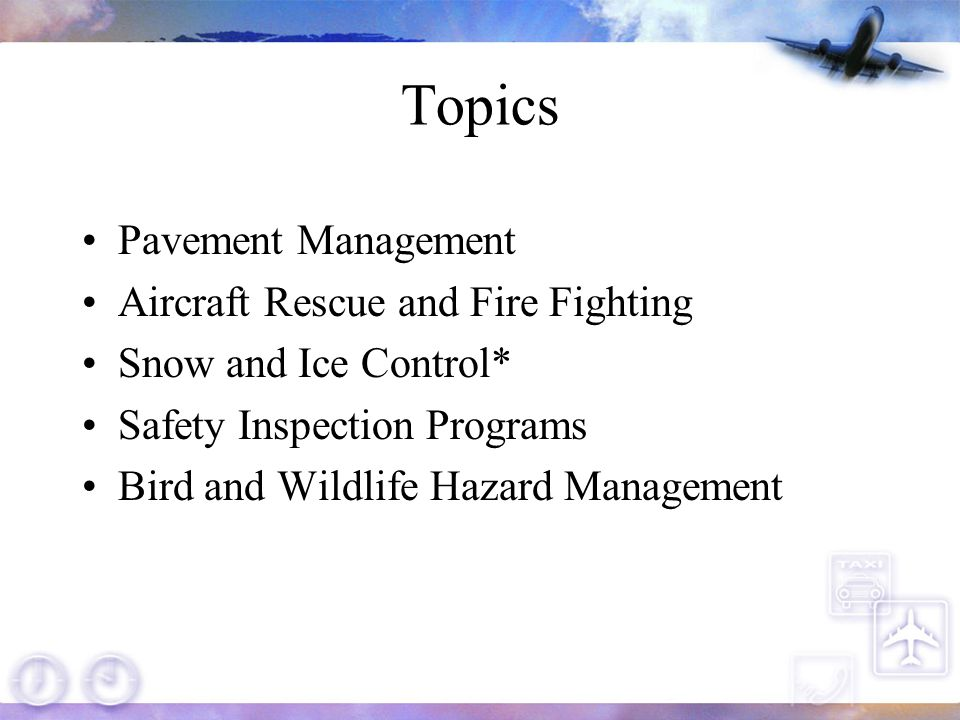 Topics Pavement Management Aircraft Rescue and Fire Fighting