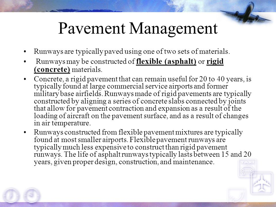 Pavement Management Runways are typically paved using one of two sets of materials.