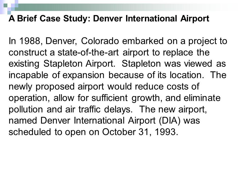 A Brief Case Study: Denver International Airport
