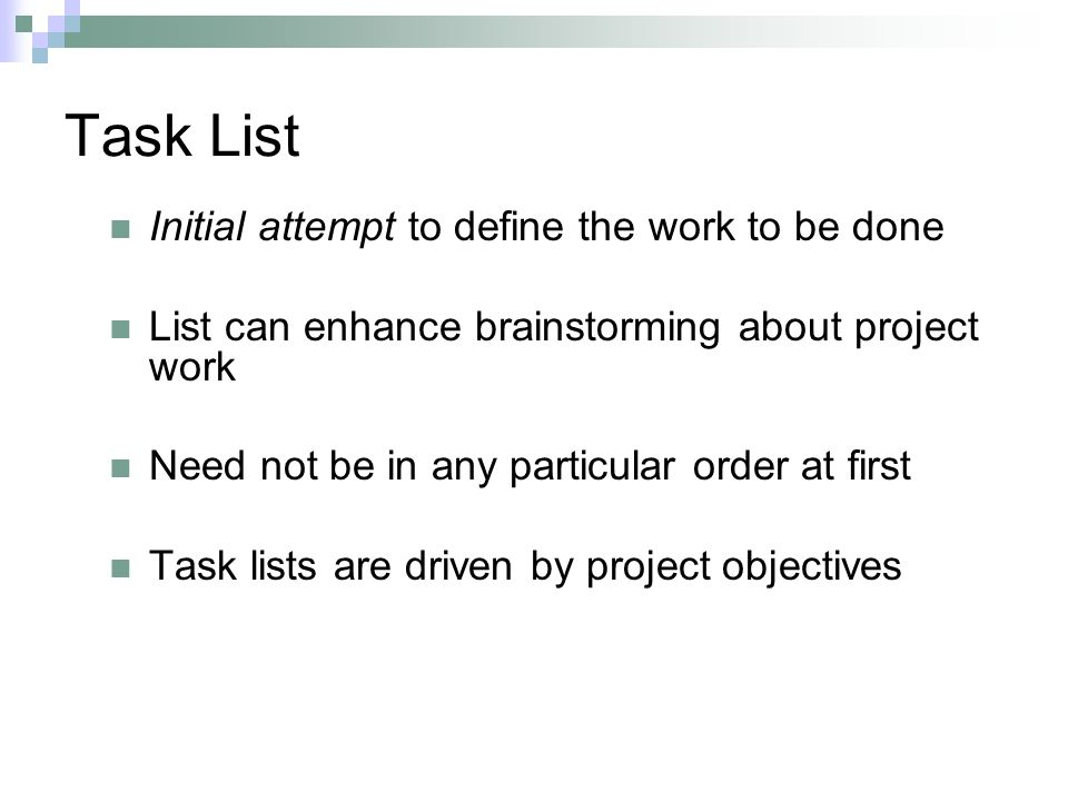 Task List Initial attempt to define the work to be done
