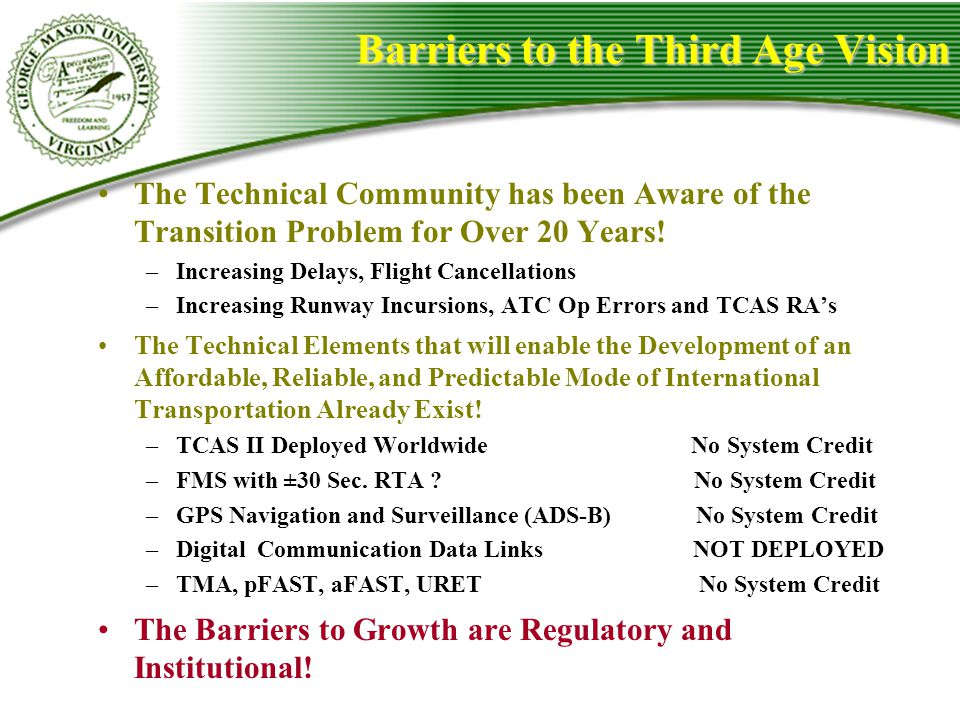 Barriers to the Third Age Vision
