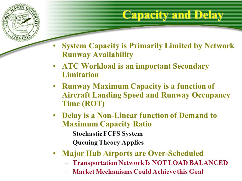 Capacity and Delay System Capacity is Primarily Limited by Network Runway Availability. ATC Workload is an important Secondary Limitation.