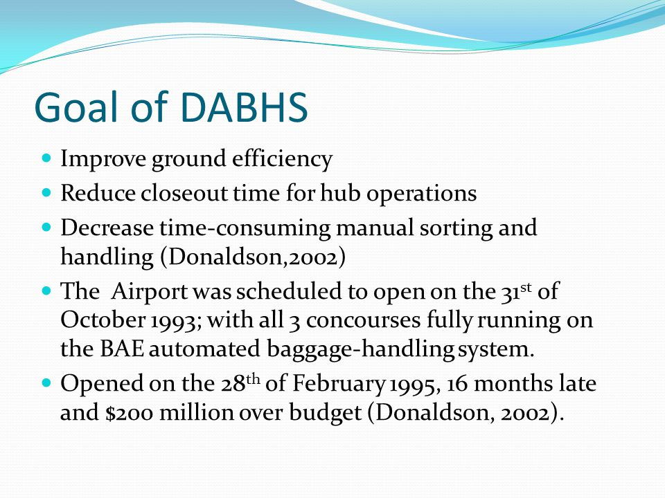 Goal of DABHS Improve ground efficiency