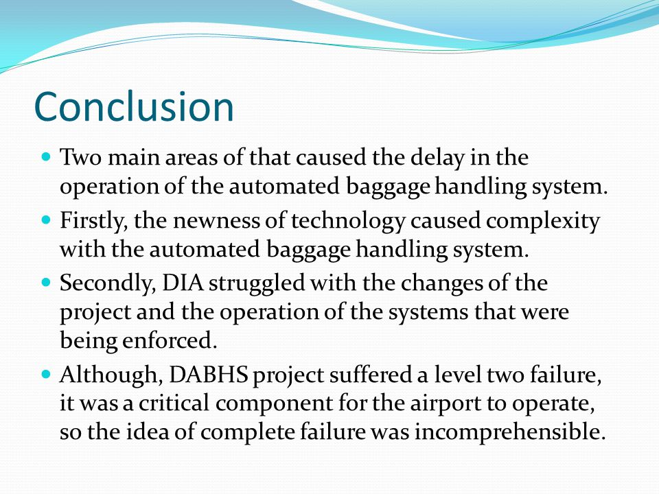 Conclusion Two main areas of that caused the delay in the operation of the automated baggage handling system.