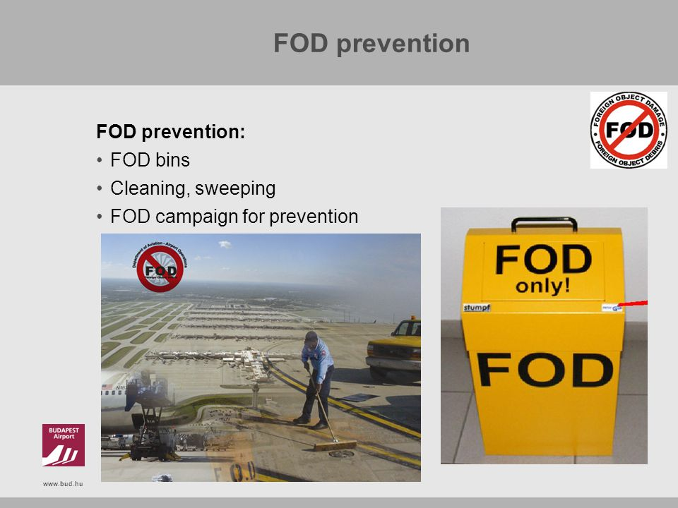 FOD prevention FOD prevention: FOD bins Cleaning, sweeping