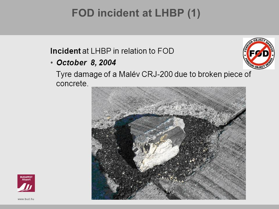 FOD incident at LHBP (1) Incident at LHBP in relation to FOD