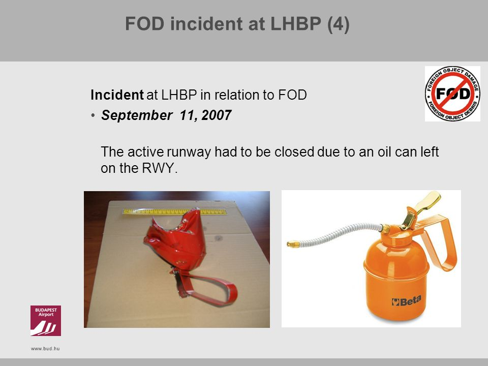FOD incident at LHBP (4) Incident at LHBP in relation to FOD