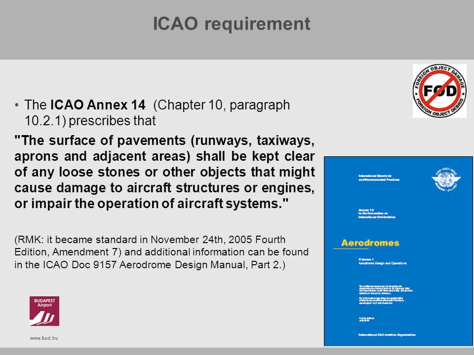 ICAO requirement The ICAO Annex 14 (Chapter 10, paragraph ) prescribes that.