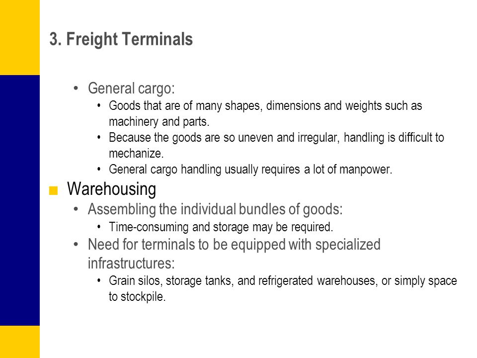 3. Freight Terminals Warehousing General cargo: