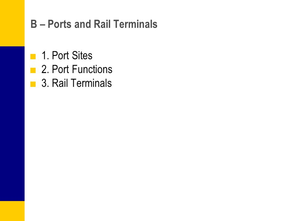 B – Ports and Rail Terminals